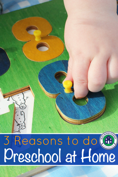 3 Reasons to do Preschool at Home