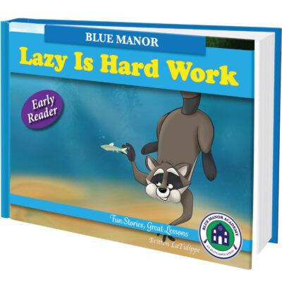 Lazy-Is-Hard-Work