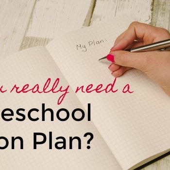 Do You Really Need a Homeschool Lesson Plan?