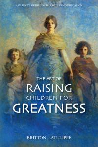 raising children for greatness